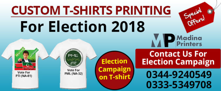 Custom Election T-shirts Printing In Islamabad | PTI tshirts | PMLN Tshirts Printing | PPP Tshirts Printing |Election Campaign Tshirts Printing